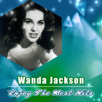 Wanda Jackson - Enjoy the Best Hits