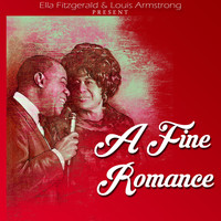 Ella Fitzgerald & Louis Armstrong - A Fine Romance