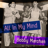 Bobby Marchan - All in My Mind