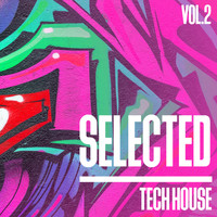 Various Artists - Selected Tech House, Vol. 2