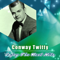 Conway Twitty - Enjoy the Best Hits
