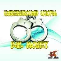 Underground Utopia - Bail Money (Dirty House Mix)