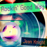 Jean Knight - A Rockin' Good Way