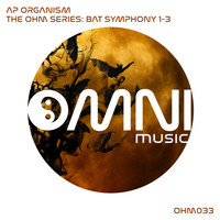 AP Organism - The Ohm Series: Bat Symphony 1 - 3