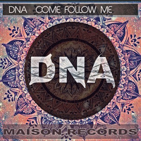 DNA - Come Follow Me