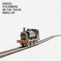 daniel steinberg - On The Train Remix EP
