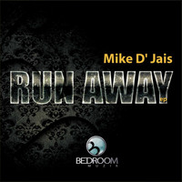 Mike D' Jais - Run Away