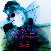 Bird - Crazy (Remixes)