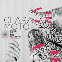 Clara Moto - Gone by the Morning (feat. Mimu) [Radio Edit]