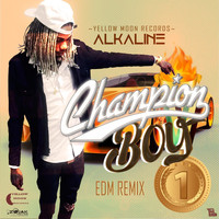 Alkaline - Champion Boy (EDM Remix) - Single