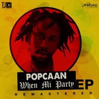 Popcaan - When Mi Party Remastered - EP