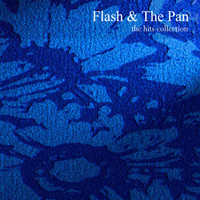 Flash & The Pan - The Hits Collection