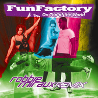 Fun Factory - On Top of the World (Remix)