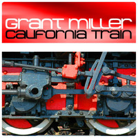 Grant Miller - California Train