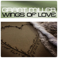 Grant Miller - Wings of Love
