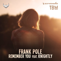 Frank Pole - Remember You (feat. Knightly)