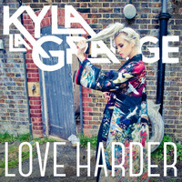 Kyla La Grange - Love Harder