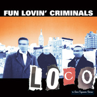 Fun Lovin' Criminals - Loco (Explicit)