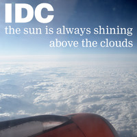 IDC - The Sun Is Always Shining Above the Clouds (Explicit)
