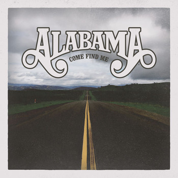 Alabama - Come Find Me
