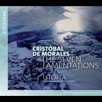Utopia - Morales: The Seven Lamentations