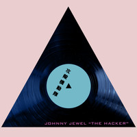 Johnny Jewel - The Hacker