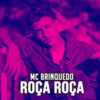 Mc Brinquedo - Roça Roça - Single (Explicit)