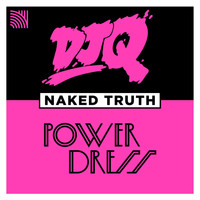 DJ Q - Naked Truth (feat. PowerDress)