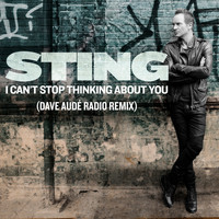 Sting - I Can't Stop Thinking About You (Dave Audé Radio Remix)