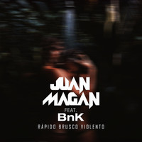 Juan Magan - Rápido, Brusco, Violento