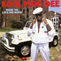 Kool Moe Dee - How Ya Like Me Now (Expanded Edition)