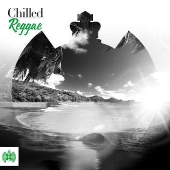 Various Artists - Chilled Reggae - Ministry of Sound