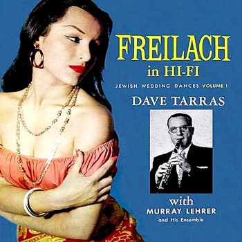 Dave Tarras - Freilach in Hi-Fi - Jewish Wedding Dances, Vol. 1