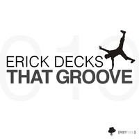 Erick Decks - That Groove