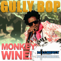 Gully Bop - Monkey Wine!