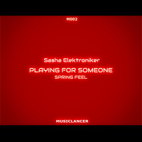 Sasha Elektroniker - Playing for Someone
