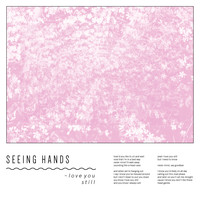 Seeing Hands - Love You Still