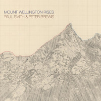 Paul Smith and Peter Brewis - Mount Wellington Rises