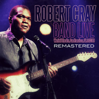 Robert Cray Band - Live: Warfield Theatre, San Francisco, CA 24/1/89 (Remastered)