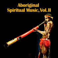D.R. - Aboriginal Spiritual Music, Vol. II