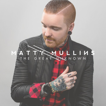 Matty Mullins - The Great Unknown