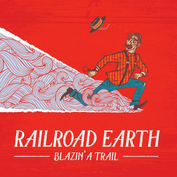 Railroad Earth - Blazin' a Trail