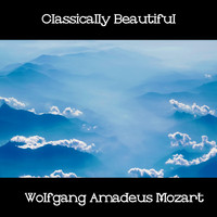Wolfgang Amadeus Mozart - Classically Beautiful Wolfgang Amadeus Mozart
