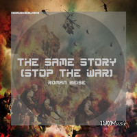 Roman Beise - The Same Story (Stop the War)