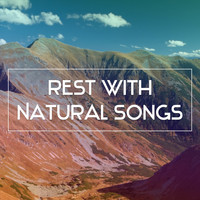 Nature Sounds - Rest with Natural Songs – Calming Sounds, Relaxing Music, Rest with Sounds of Nature