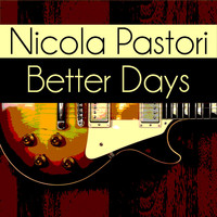 Nicola Pastori - Better Days