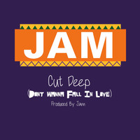 Jam - Cut Deep (Don't Wanna Fall in Love)