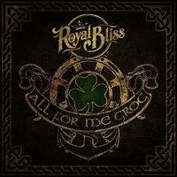 Royal Bliss - All for Me Grog