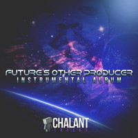 Chalant Tracks - Future's Other Producer