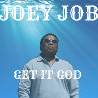 Joey Job - Get It God